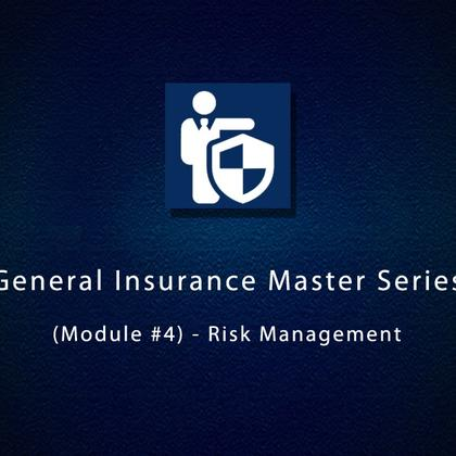 General Insurance Master Series (Module #4) - Risk Management