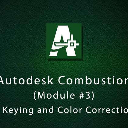 Autodesk Combustion (Module #3) - Keying and Color Correction