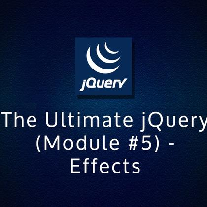 The Ultimate jQuery (Module #5) - Effects