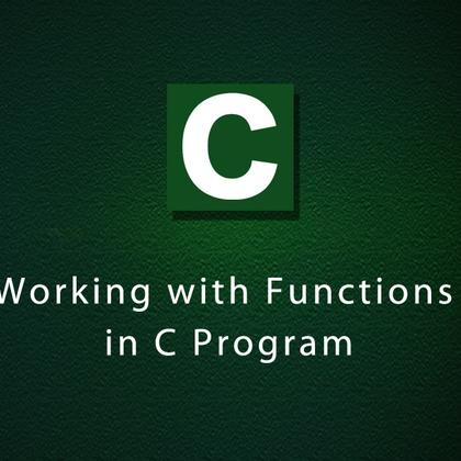 Working with Functions in C Program