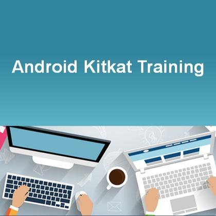 Android Kitkat Training