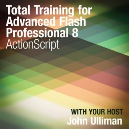 Total Training™ for Flash® Professional 8 Advanced: ActionScript®