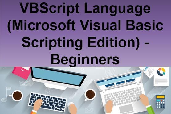 VBScript Language (Microsoft Visual Basic Scripting Edition) - Beginners